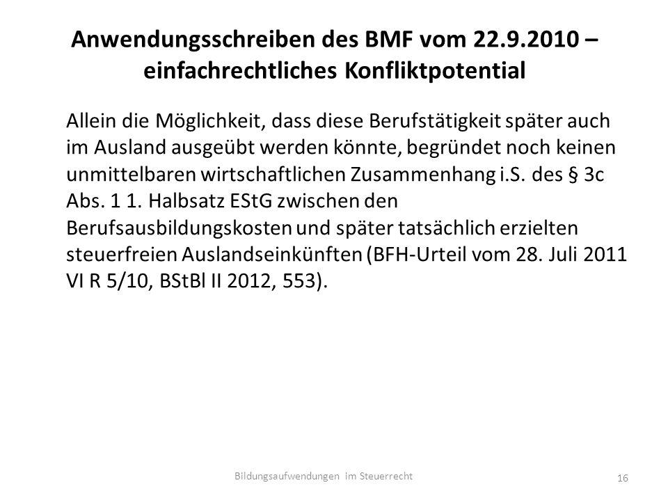 Anwendungsschreiben des BMF vom 22.9.2010 – einfachrechtliches Konfliktpotential Allein die Möglichkeit, dass diese Berufstätigkeit später auch im Ausland ausgeübt werden könnte, begründet noch keinen unmittelbaren wirtschaftlichen Zusammenhang i.S.