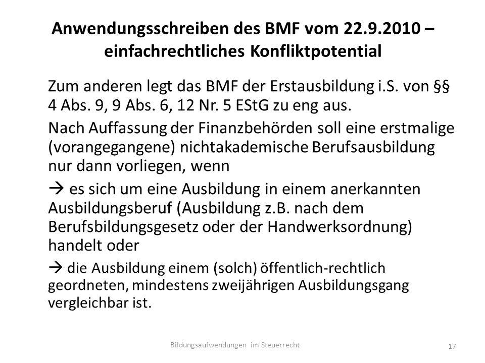 Anwendungsschreiben des BMF vom 22.9.2010 – einfachrechtliches Konfliktpotential Zum anderen legt das BMF der Erstausbildung i.S.