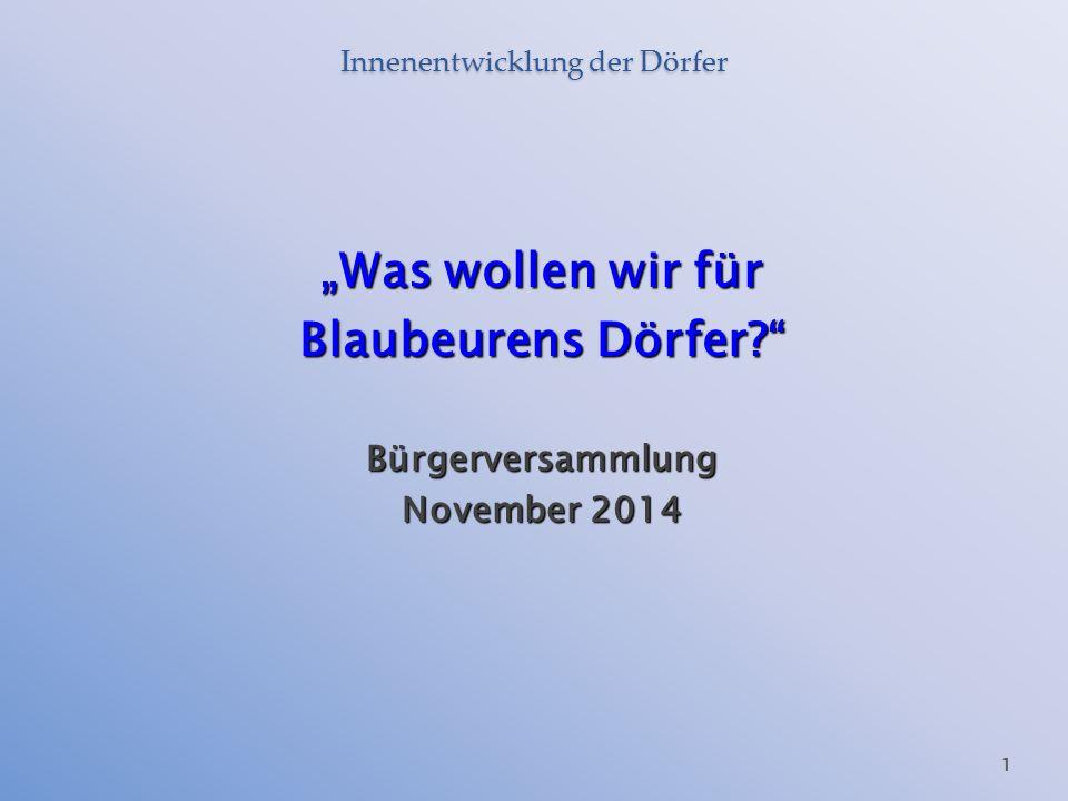 "Innenentwicklung der Dörfer ""Was wollen wir für Blaubeurens Dörfer Bürgerversammlung November 2014 1"