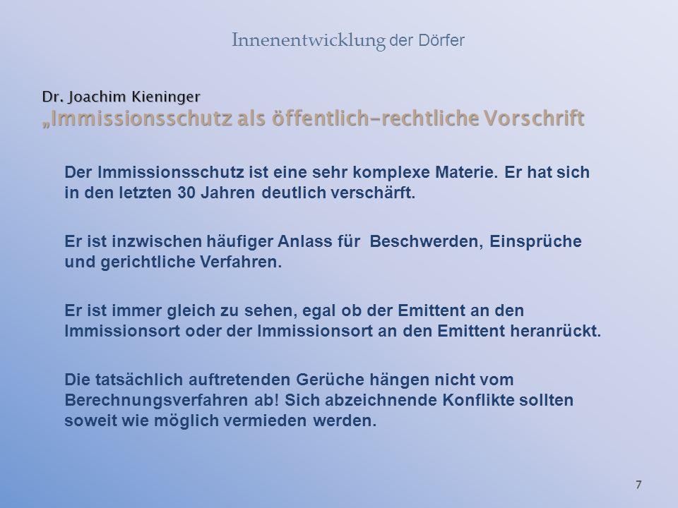 """Dr. Joachim Kieninger """"Immissionsschutz als öffentlich-rechtliche Vorschrift Der Immissionsschutz ist eine sehr komplexe Materie. Er hat sich in den l"""