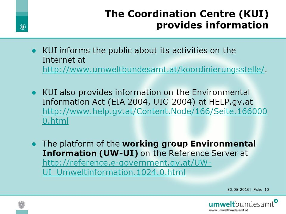 30.05.2016| Folie 10 The Coordination Centre (KUI) provides information KUI informs the public about its activities on the Internet at http://www.umwe