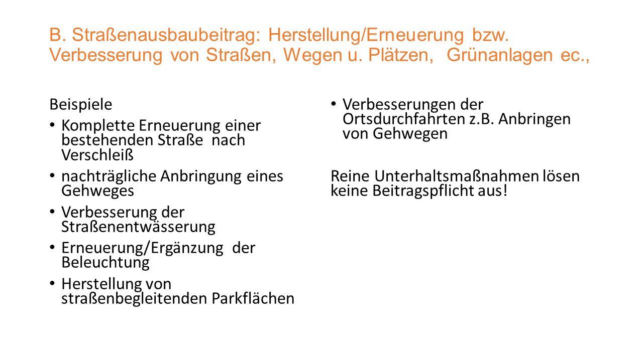 Spielraum der Gemeinde: A.Erschließungsbeitrag Kein Spielraum, Bundesgesetz verpflichtet Gemeinden zur Erhebung des Erschließungsbeitrages B.