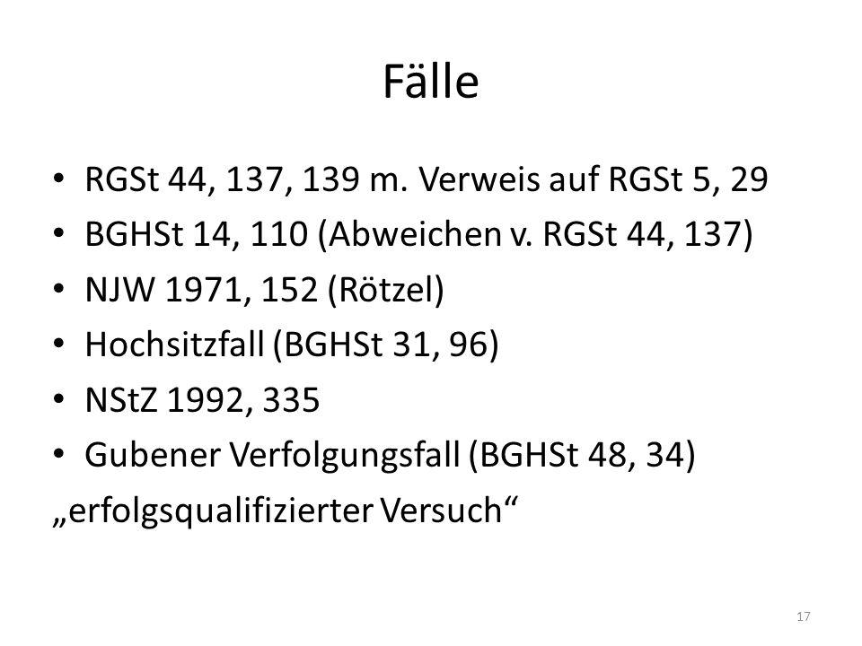 Fälle RGSt 44, 137, 139 m. Verweis auf RGSt 5, 29 BGHSt 14, 110 (Abweichen v.
