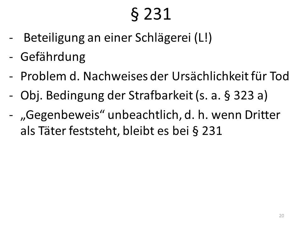 § 231 - Beteiligung an einer Schlägerei (L!) -Gefährdung -Problem d.