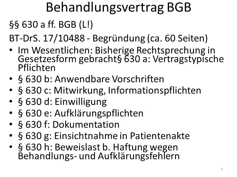 Behandlungsvertrag BGB §§ 630 a ff. BGB (L!) BT-DrS.