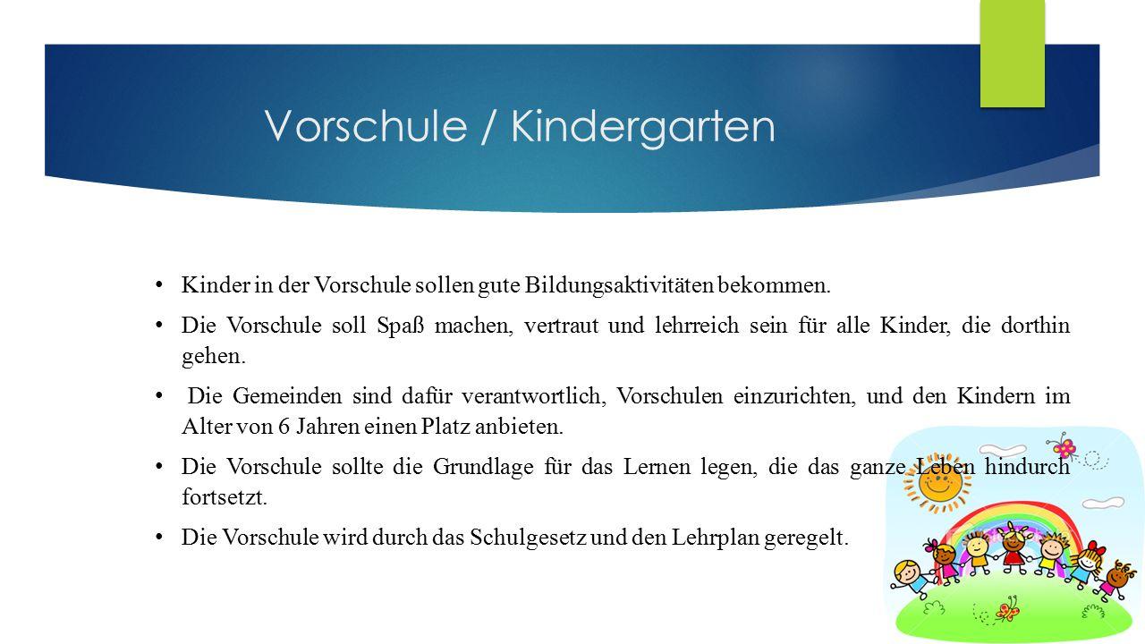 Vorschule / Kindergarten Kinder in der Vorschule sollen gute Bildungsaktivitäten bekommen.