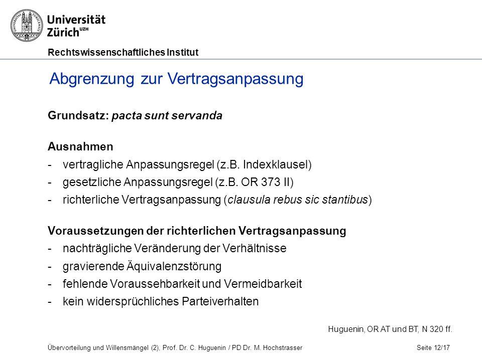 Rechtswissenschaftliches Institut Grundsatz: pacta sunt servanda Ausnahmen -vertragliche Anpassungsregel (z.B.