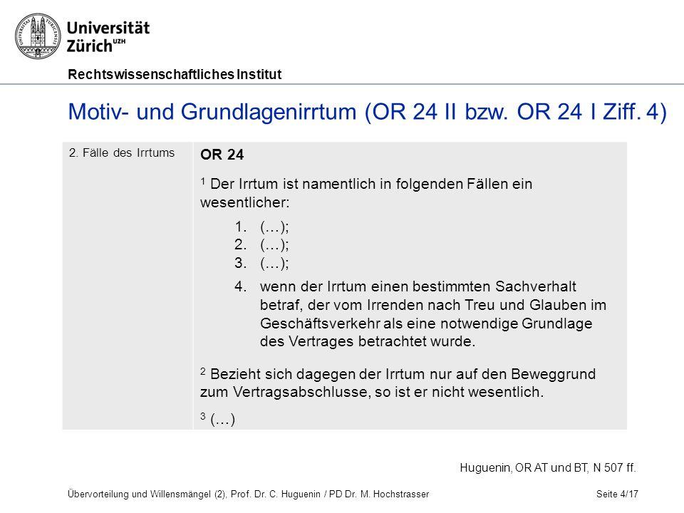 Rechtswissenschaftliches Institut Seite 4/17 Huguenin, OR AT und BT, N 507 ff.