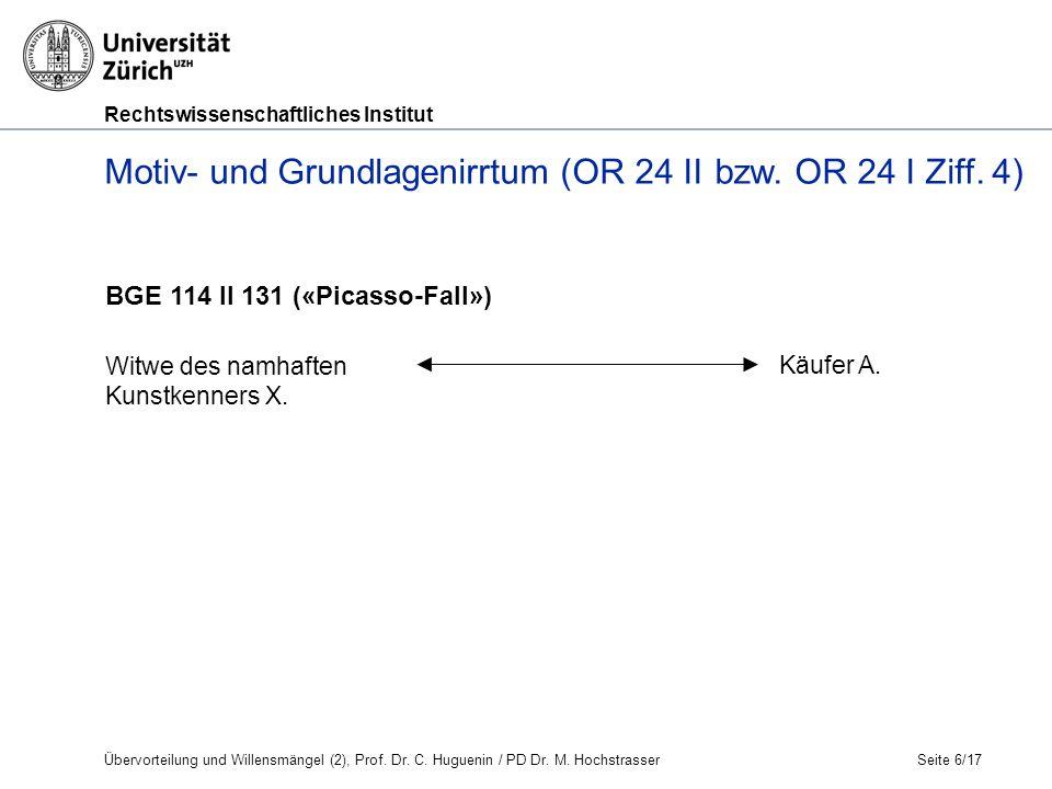 Rechtswissenschaftliches Institut Seite 6/17 BGE 114 II 131 («Picasso-Fall») Witwe des namhaften Kunstkenners X.