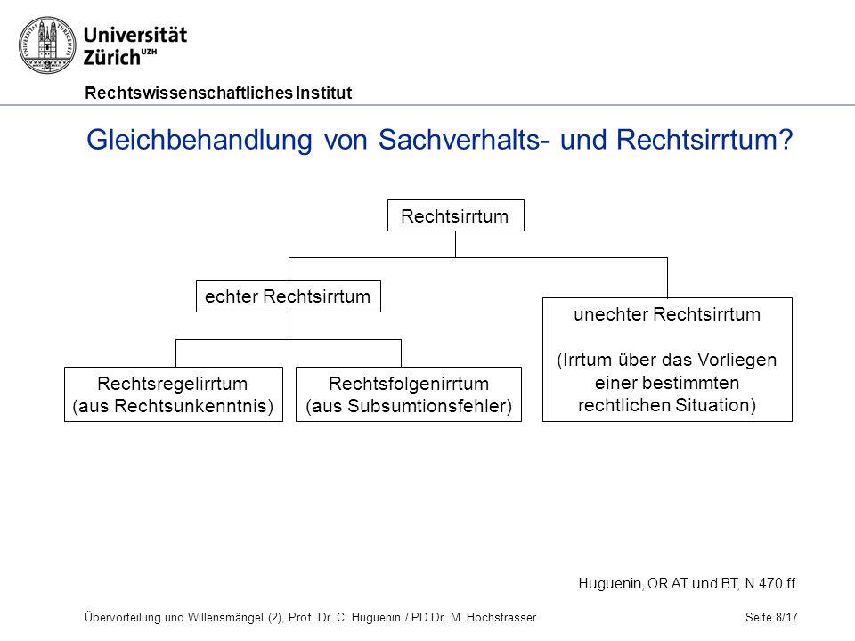 Rechtswissenschaftliches Institut Seite 8/17 Huguenin, OR AT und BT, N 470 ff.