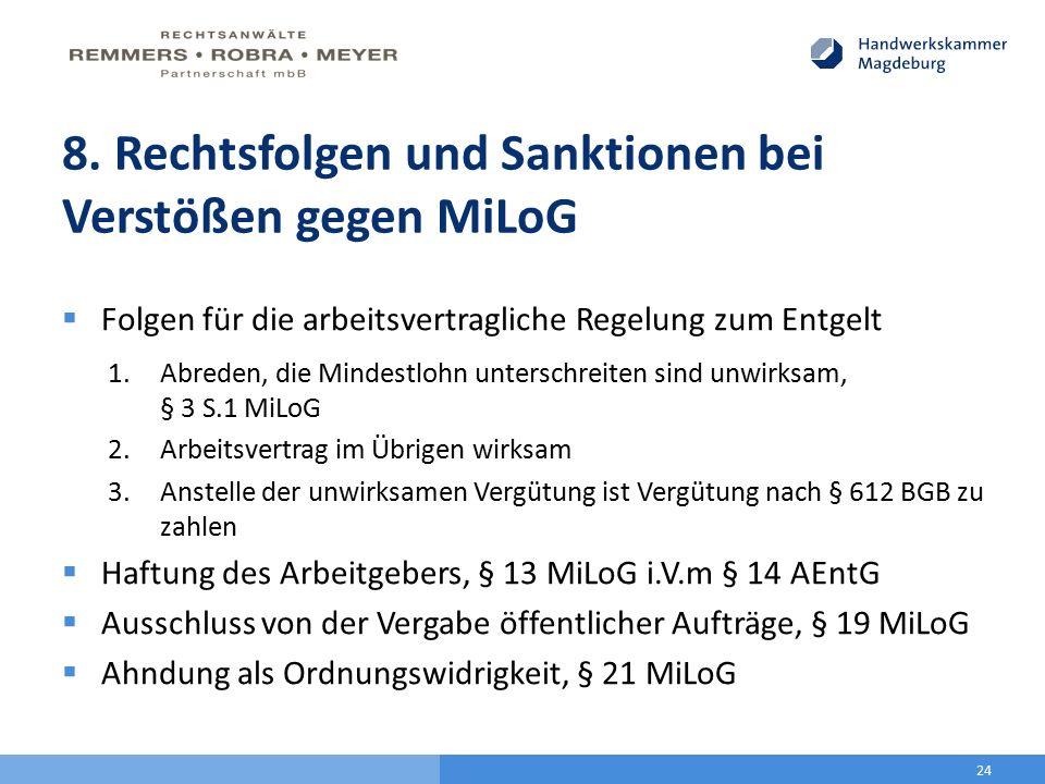 8. Rechtsfolgen und Sanktionen bei Verstößen gegen MiLoG  Folgen für die arbeitsvertragliche Regelung zum Entgelt 1.Abreden, die Mindestlohn untersch