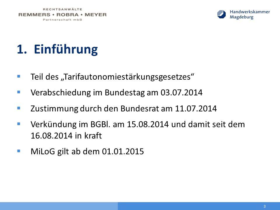"""1. Einführung  Teil des """"Tarifautonomiestärkungsgesetzes""""  Verabschiedung im Bundestag am 03.07.2014  Zustimmung durch den Bundesrat am 11.07.2014"""