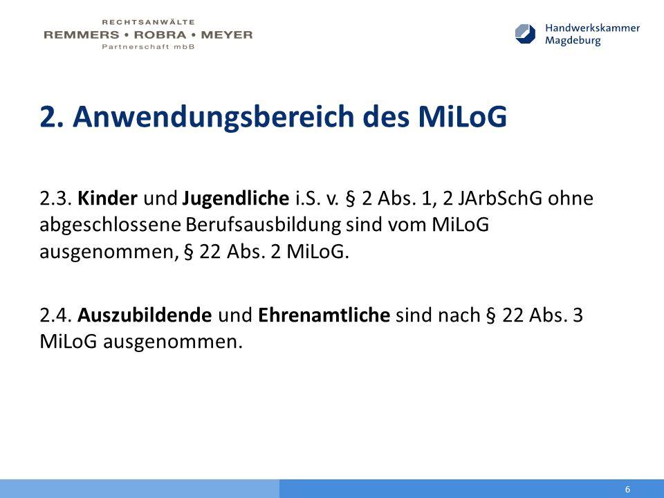 2. Anwendungsbereich des MiLoG 2.3. Kinder und Jugendliche i.S. v. § 2 Abs. 1, 2 JArbSchG ohne abgeschlossene Berufsausbildung sind vom MiLoG ausgenom