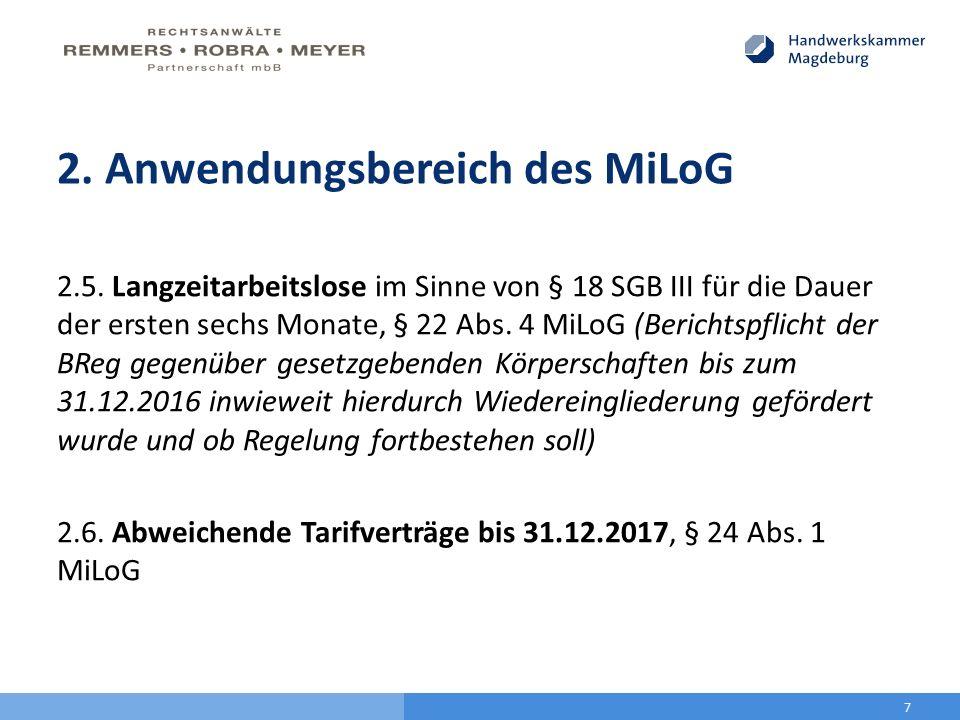 2. Anwendungsbereich des MiLoG 2.5. Langzeitarbeitslose im Sinne von § 18 SGB III für die Dauer der ersten sechs Monate, § 22 Abs. 4 MiLoG (Berichtspf