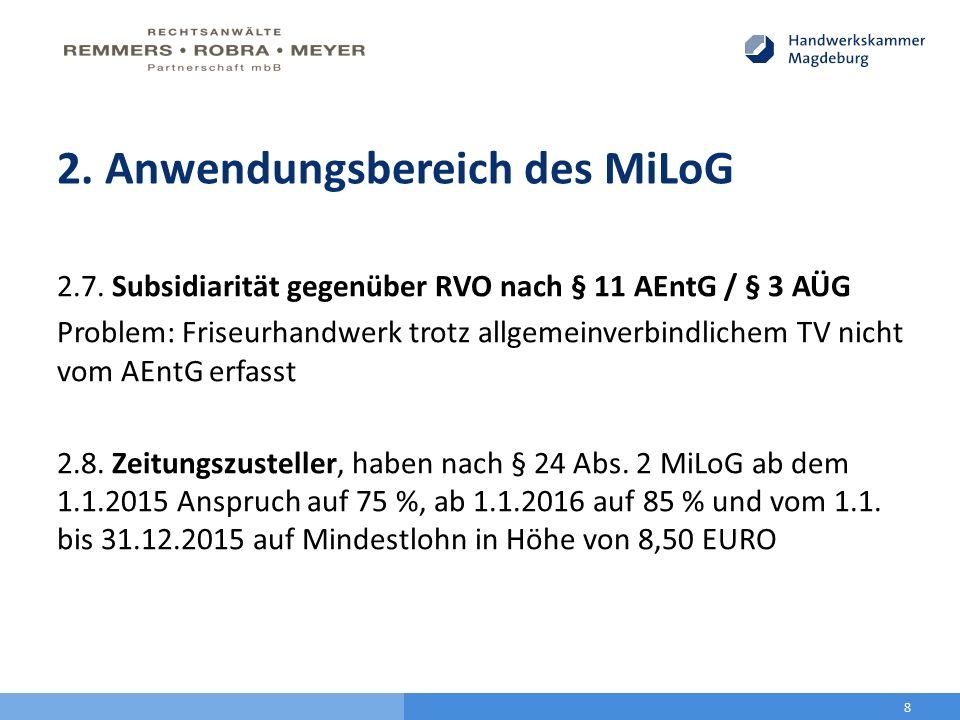 2. Anwendungsbereich des MiLoG 2.7. Subsidiarität gegenüber RVO nach § 11 AEntG / § 3 AÜG Problem: Friseurhandwerk trotz allgemeinverbindlichem TV nic