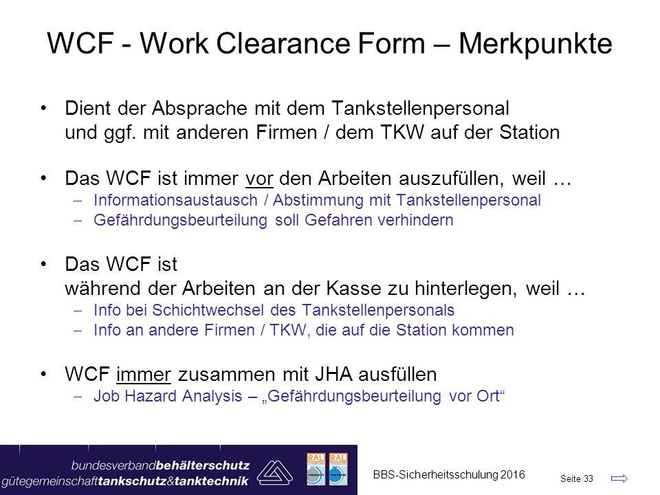 WCF - Work Clearance Form – Merkpunkte Dient der Absprache mit dem Tankstellenpersonal und ggf. mit anderen Firmen / dem TKW auf der Station Das WCF i