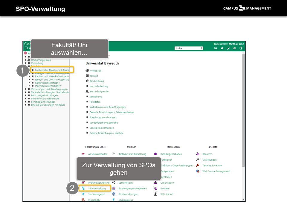 SPO-Verwaltung 1 2 Fakultät/ Uni auswählen… Zur Verwaltung von SPOs gehen