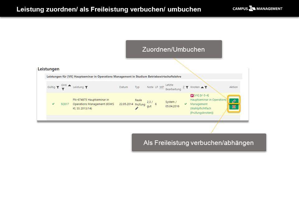 Leistung zuordnen/ als Freileistung verbuchen/ umbuchen Zuordnen/Umbuchen Als Freileistung verbuchen/abhängen