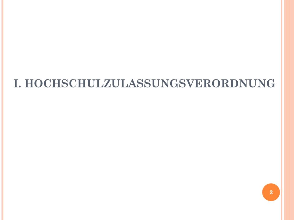 I.HOCHSCHULZULASSUNGSVERORDNUNG – A LLGEMEINE B ESTIMMUNGEN 1.