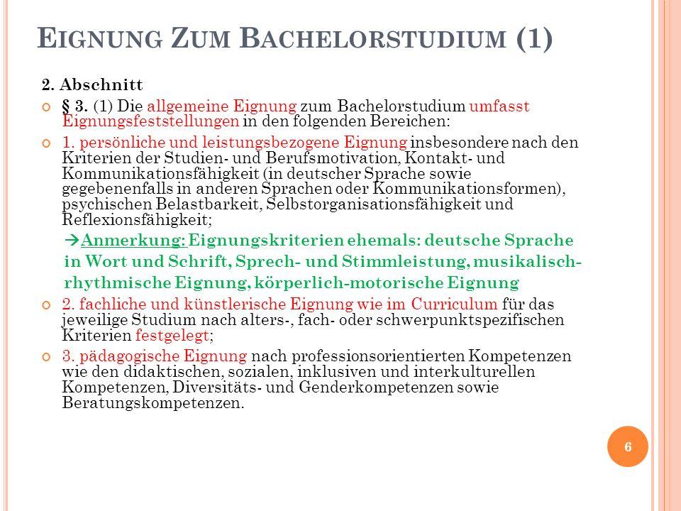 E IGNUNG Z UM B ACHELORSTUDIUM (1) 2. Abschnitt § 3.