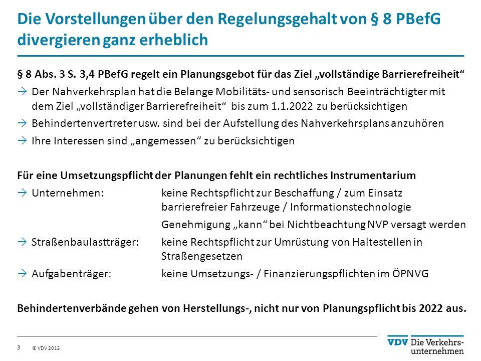 © VDV 2015 Die Vorstellungen über den Regelungsgehalt von § 8 PBefG divergieren ganz erheblich § 8 Abs.