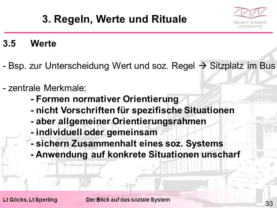Lt Göcks, Lt SperlingDer Blick auf das soziale System 3.5Werte - Bsp. zur Unterscheidung Wert und soz. Regel  Sitzplatz im Bus - zentrale Merkmale: -