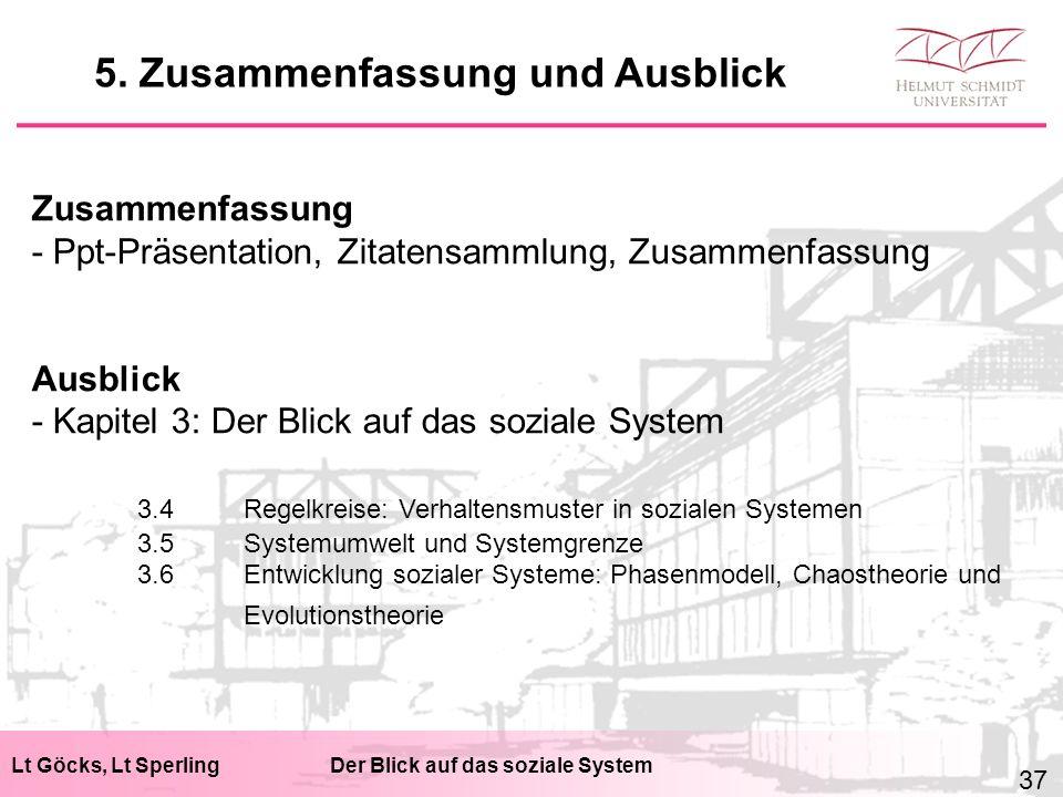 Lt Göcks, Lt SperlingDer Blick auf das soziale System Zusammenfassung - Ppt-Präsentation, Zitatensammlung, Zusammenfassung Ausblick - Kapitel 3: Der B
