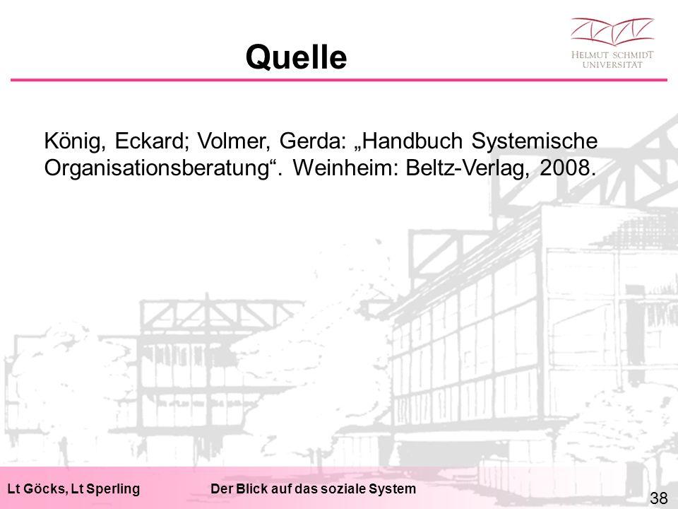 """Lt Göcks, Lt SperlingDer Blick auf das soziale System Quelle König, Eckard; Volmer, Gerda: """"Handbuch Systemische Organisationsberatung ."""