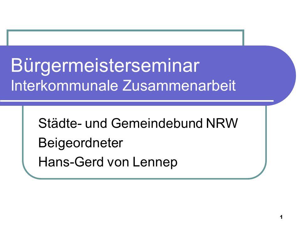 1 Bürgermeisterseminar Interkommunale Zusammenarbeit Städte- und Gemeindebund NRW Beigeordneter Hans-Gerd von Lennep