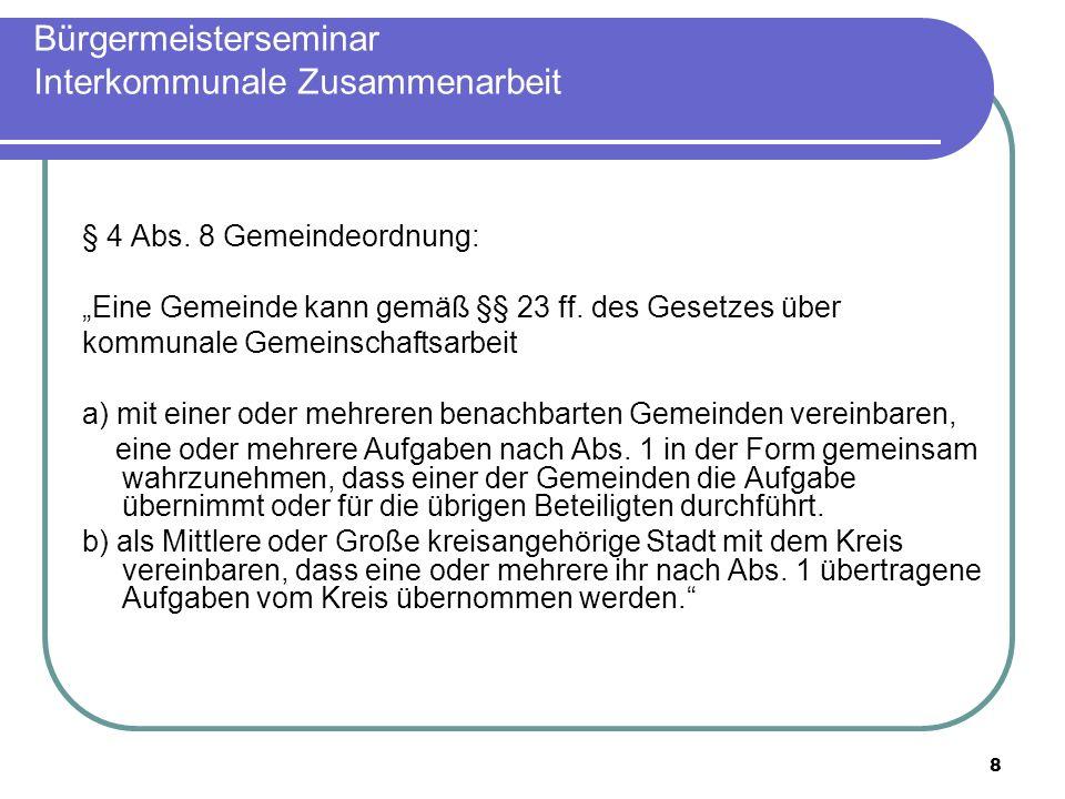 8 Bürgermeisterseminar Interkommunale Zusammenarbeit § 4 Abs.