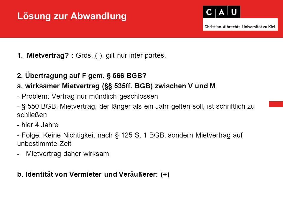 Lösung zur Abwandlung 1.Mietvertrag. : Grds. (-), gilt nur inter partes.