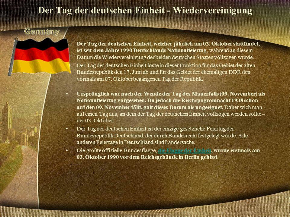 Der Tag der deutschen Einheit - Wiedervereinigung Der Tag der deutschen Einheit, welcher jährlich am 03.