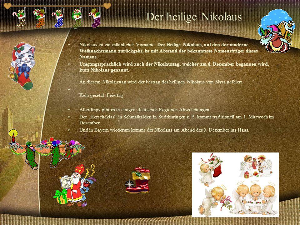 Der heilige Nikolaus Nikolaus ist ein männlicher Vorname.