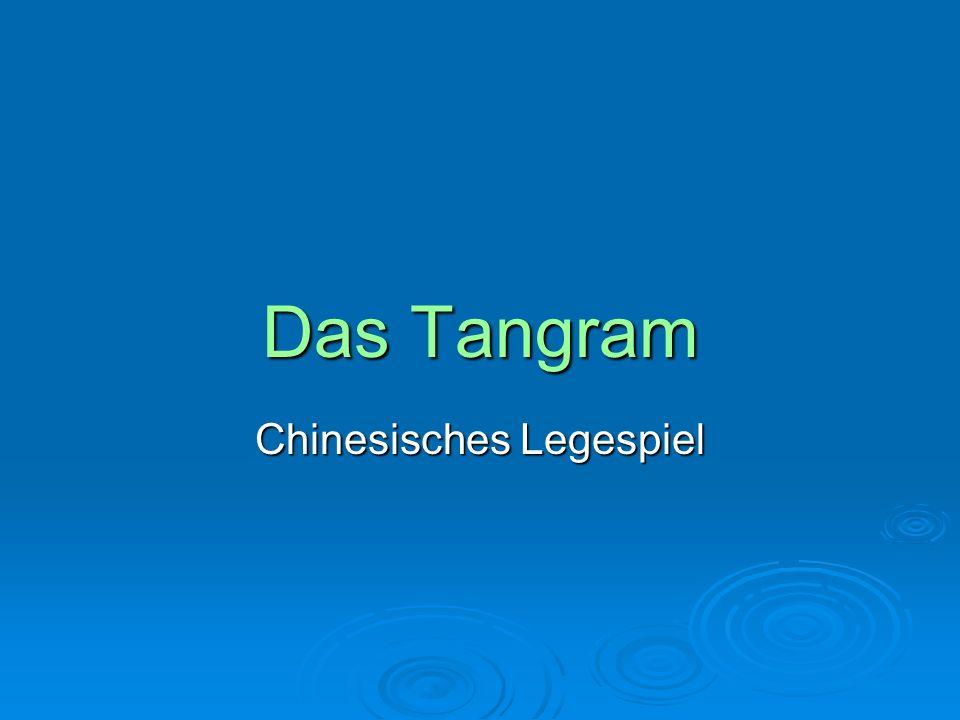 Das Tangram Chinesisches Legespiel