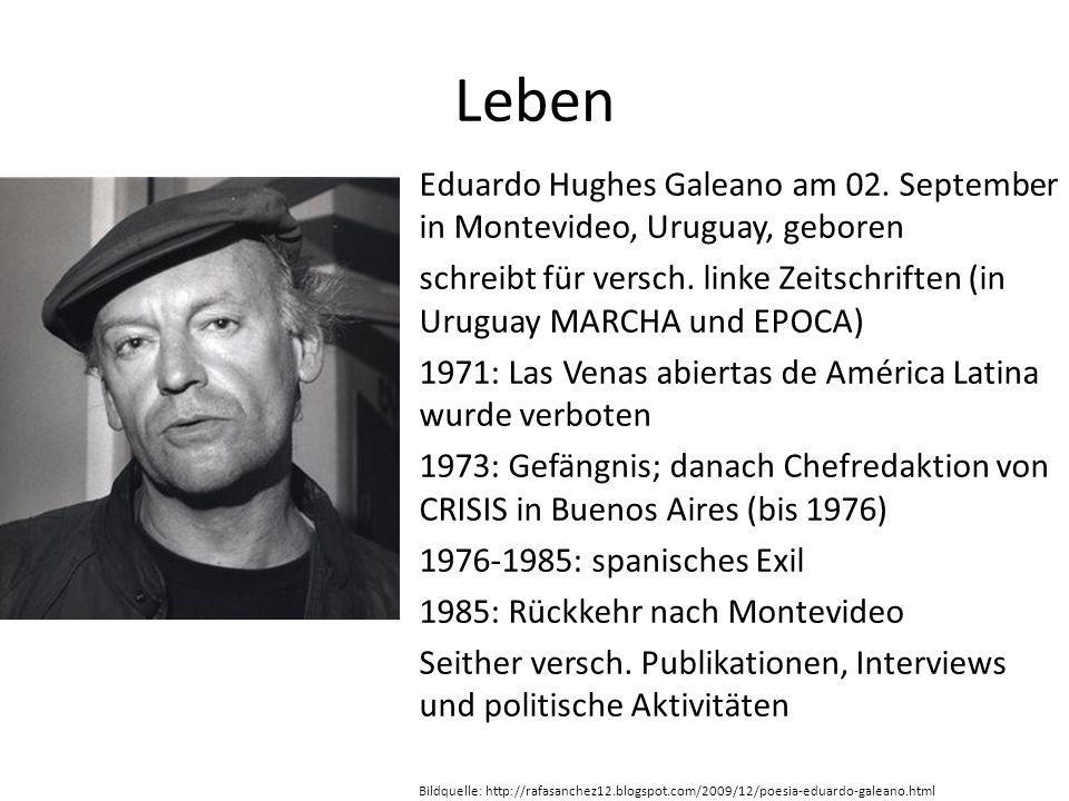Leben Eduardo Hughes Galeano am 02. September in Montevideo, Uruguay, geboren schreibt für versch.