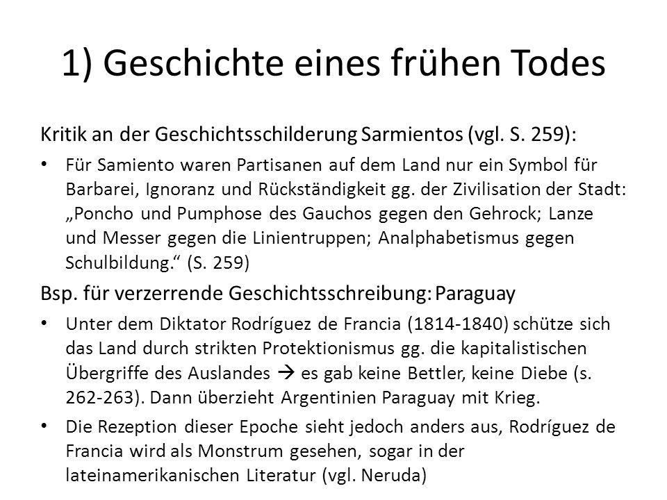 1) Geschichte eines frühen Todes Kritik an der Geschichtsschilderung Sarmientos (vgl.