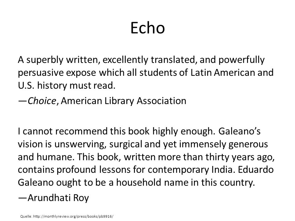 Echo A superbly written, excellently translated, and powerfully persuasive expose which all students of Latin American and U.S.