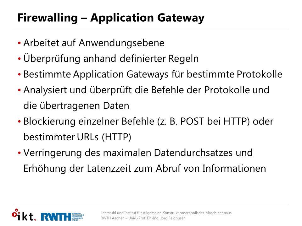 Lehrstuhl und Institut für Allgemeine Konstruktionstechnik des Maschinenbaus RWTH Aachen – Univ.-Prof. Dr.-Ing. Jörg Feldhusen Firewalling – Applicati