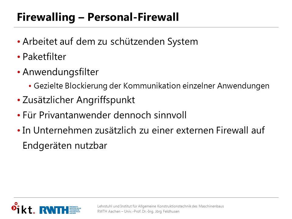 Lehrstuhl und Institut für Allgemeine Konstruktionstechnik des Maschinenbaus RWTH Aachen – Univ.-Prof. Dr.-Ing. Jörg Feldhusen Firewalling – Personal-