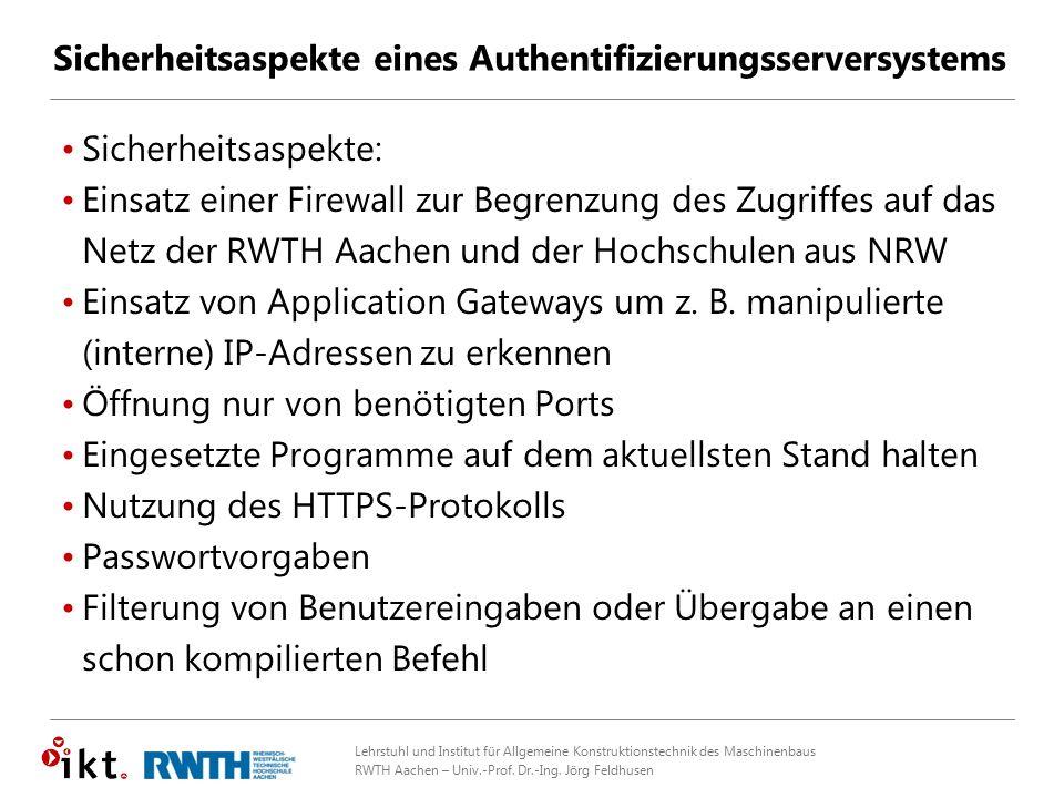 Lehrstuhl und Institut für Allgemeine Konstruktionstechnik des Maschinenbaus RWTH Aachen – Univ.-Prof. Dr.-Ing. Jörg Feldhusen Sicherheitsaspekte eine