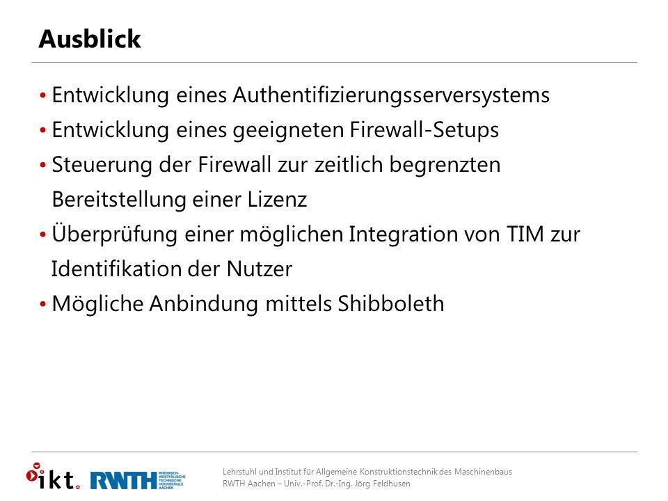 Lehrstuhl und Institut für Allgemeine Konstruktionstechnik des Maschinenbaus RWTH Aachen – Univ.-Prof. Dr.-Ing. Jörg Feldhusen Ausblick Entwicklung ei
