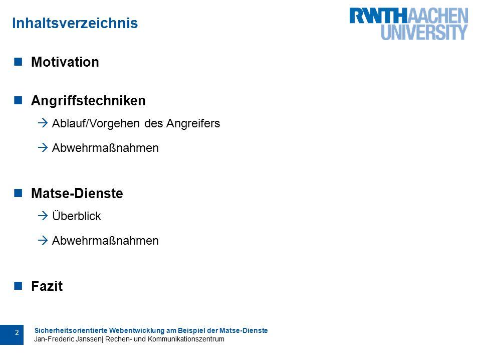 Sicherheitsorientierte Webentwicklung am Beispiel der Matse-Dienste Jan-Frederic Janssen| Rechen- und Kommunikationszentrum 3 Motivation