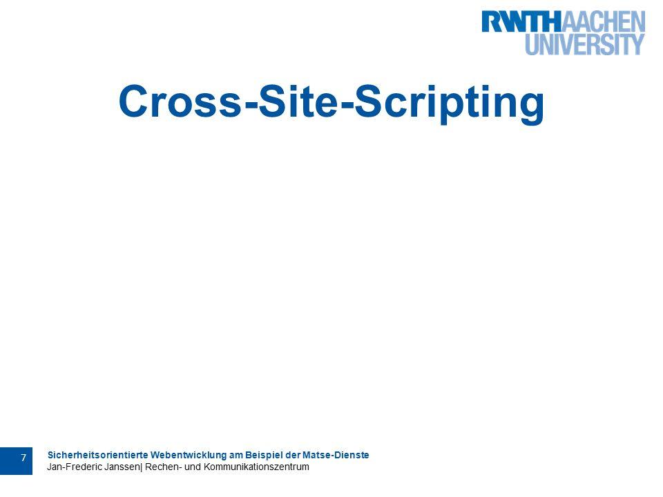 Sicherheitsorientierte Webentwicklung am Beispiel der Matse-Dienste Jan-Frederic Janssen| Rechen- und Kommunikationszentrum 8 Cross-Site-Scripting (XSS) Manipulation einer Webseite durch HTML 3 Arten: 1.Reflektives XSS:  Einmalige Interpretation der übermittelten HTML-Tags 2.Persistentes XSS:  HTML-Code wird abgespeichert  Dadurch Übermittelung der Daten an mehrere Personen/Browser 3.Lokales XSS:  Der Browser lädt den Schadcode selber nach  Verwendung des HTML-Tags