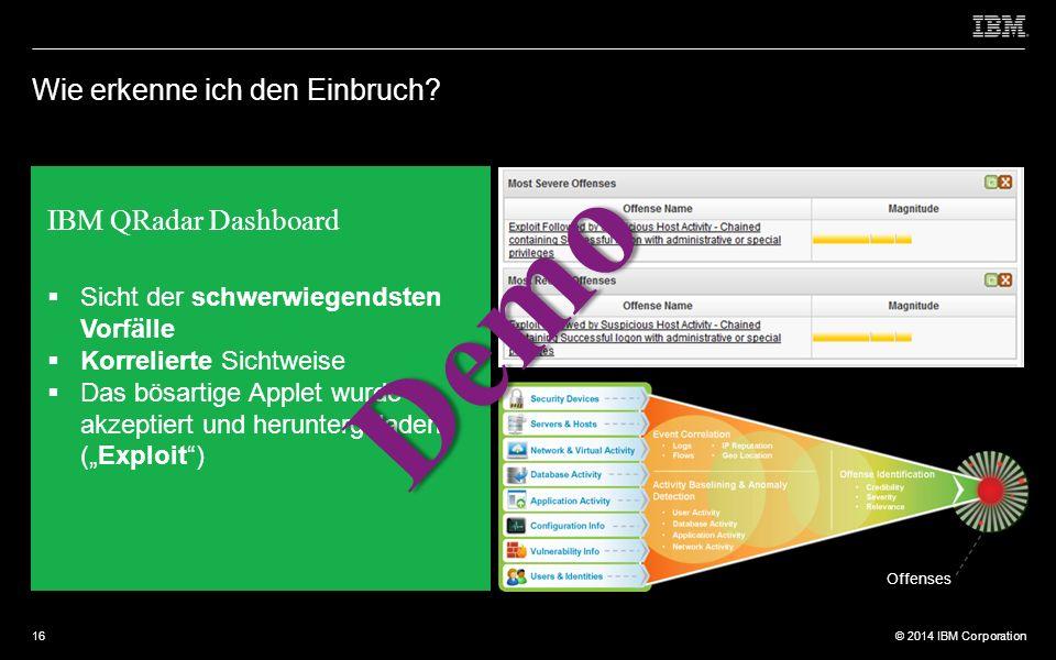 © 2012 IBM Corporation © 2014 IBM Corporation Wie erkenne ich den Einbruch.