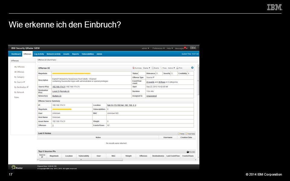 © 2012 IBM Corporation © 2014 IBM Corporation Wie erkenne ich den Einbruch? 17