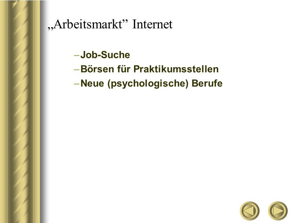 """""""Arbeitsmarkt Internet –Job-Suche –Börsen für Praktikumsstellen –Neue (psychologische) Berufe"""