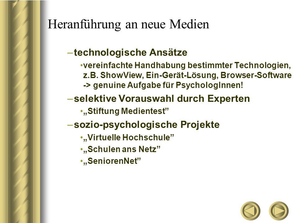 Heranführung an neue Medien –technologische Ansätze vereinfachte Handhabung bestimmter Technologien, z.B. ShowView, Ein-Gerät-Lösung, Browser-Software