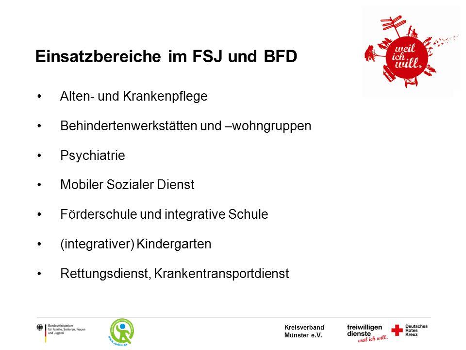 Kreisverband Münster e.V. Einsatzbereiche im FSJ und BFD Alten- und Krankenpflege Behindertenwerkstätten und –wohngruppen Psychiatrie Mobiler Sozialer
