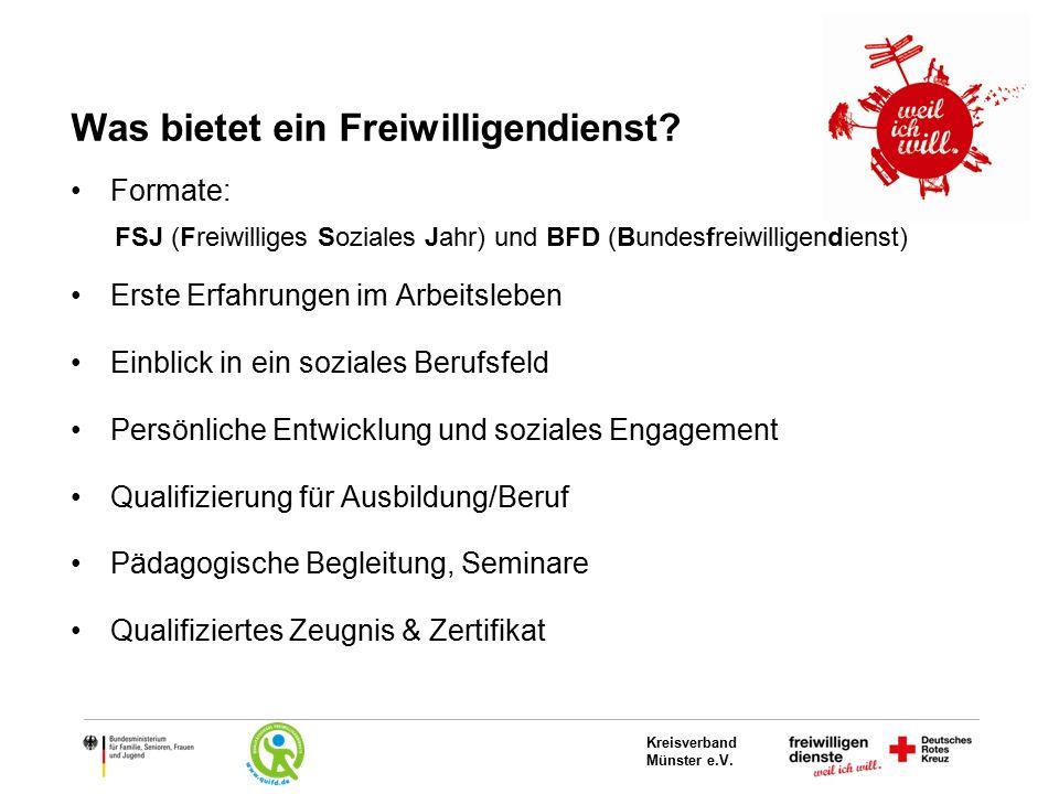 Kreisverband Münster e.V. Was bietet ein Freiwilligendienst? Formate: FSJ (Freiwilliges Soziales Jahr) und BFD (Bundesfreiwilligendienst) Erste Erfahr