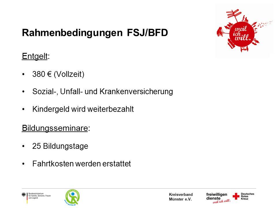 Kreisverband Münster e.V. Rahmenbedingungen FSJ/BFD Entgelt: 380 € (Vollzeit) Sozial-, Unfall- und Krankenversicherung Kindergeld wird weiterbezahlt B